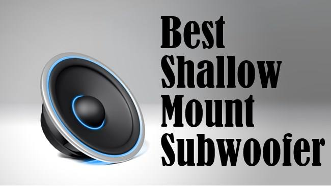 Best Subwoofer 2020.Best Shallow Mount Subwoofer For The Money 2020 Top 7 Reviews