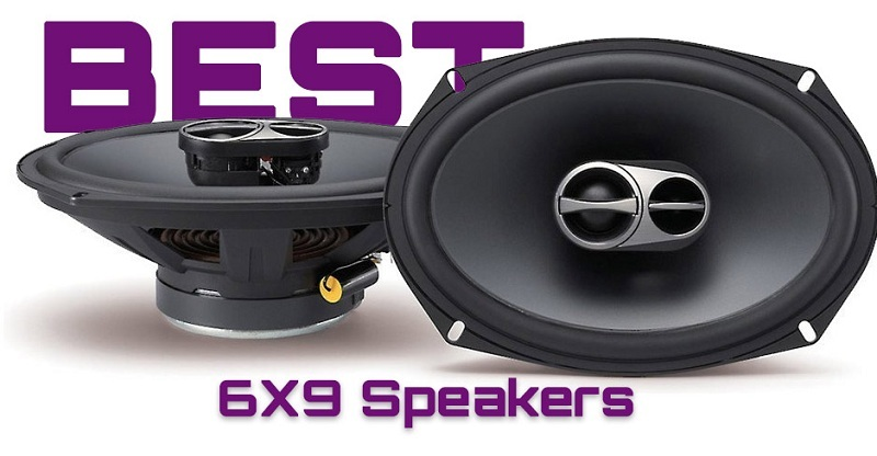 Best 6x9 Car Speakers for Highs 2021