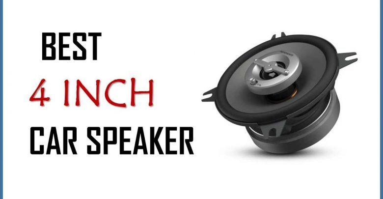 Best 4 Inch Car Speakers Reviews 2020